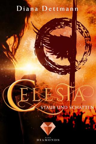 Diana Dettmann: Celesta: Staub und Schatten (Band 2)