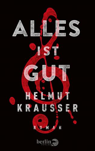 Helmut Krausser: Alles ist gut