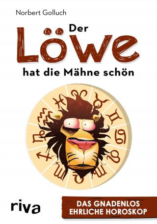 Norbert Golluch: Der Löwe hat die Mähne schön