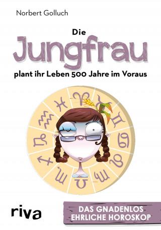Norbert Golluch: Die Jungfrau plant ihr Leben 500 Jahre im Voraus