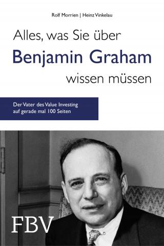 Rolf Morrien, Heinz Vinkelau: Alles, was Sie über Benjamin Graham wissen müssen