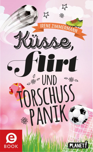 Irene Zimmermann: Küsse, Flirt & Torschusspanik
