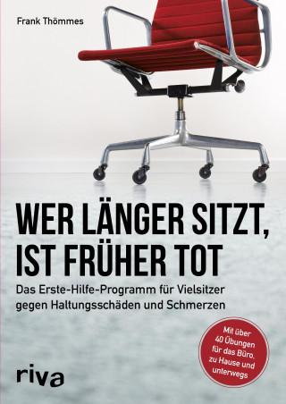 Frank Thömmes: Wer länger sitzt, ist früher tot