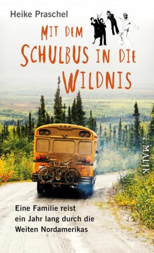 Heike Praschel: Mit dem Schulbus in die Wildnis