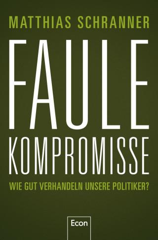 Matthias Schranner: Faule Kompromisse