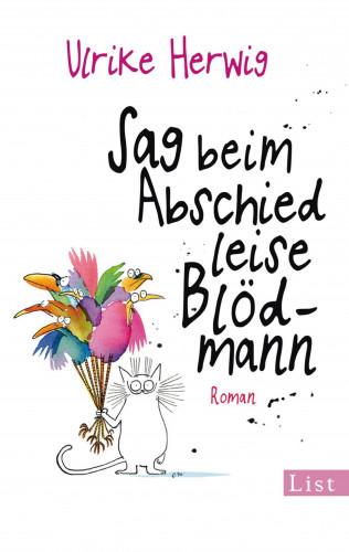Ulrike Herwig: Sag beim Abschied leise Blödmann
