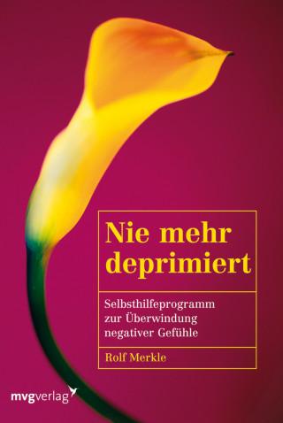Rolf Merkle: Nie mehr deprimiert