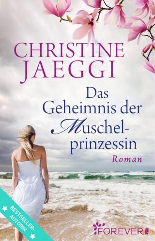 Christine Jaeggi: Das Geheimnis der Muschelprinzessin