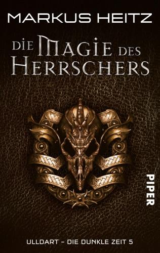 Markus Heitz: Die Magie des Herrschers
