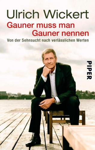 Ulrich Wickert: Gauner muss man Gauner nennen