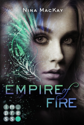 Nina MacKay: Empire of Fire (Phönixschwestern 2)