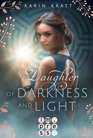 Karin Kratt: Daughter of Darkness and Light. Schattenprophezeiung