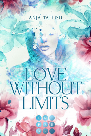 Anja Tatlisu: Love without limits. Rebellische Liebe
