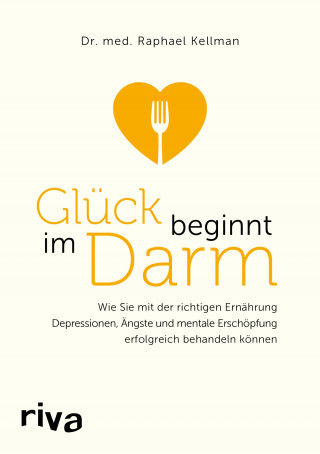 Raphael Kellman: Glück beginnt im Darm