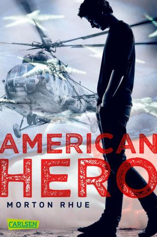 Morton Rhue: American Hero