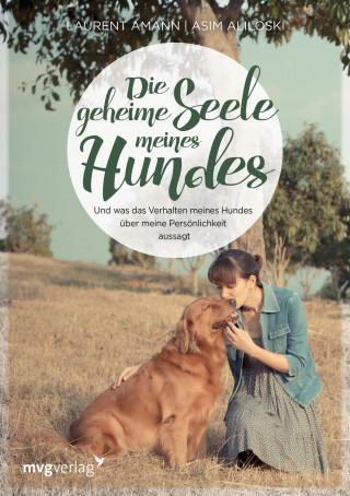 Laurent Amann, Asim Aliloski: Die geheime Seele meines Hundes