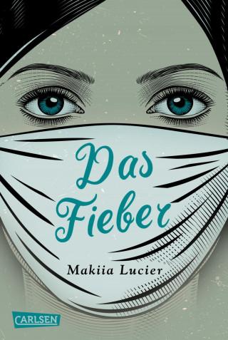 Makiia Lucier: Das Fieber
