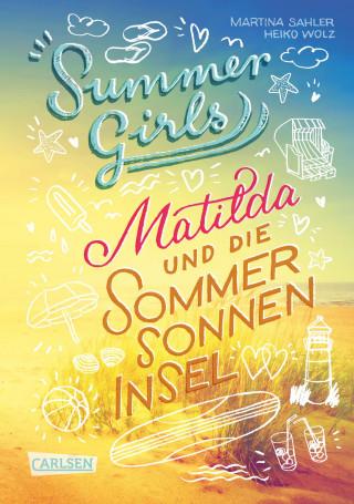 Martina Sahler, Heiko Wolz: Summer Girls 1: Matilda und die Sommersonneninsel
