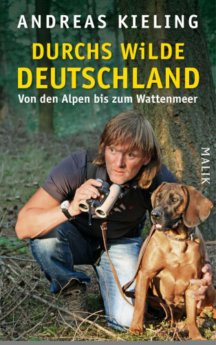 Andreas Kieling: Durchs wilde Deutschland
