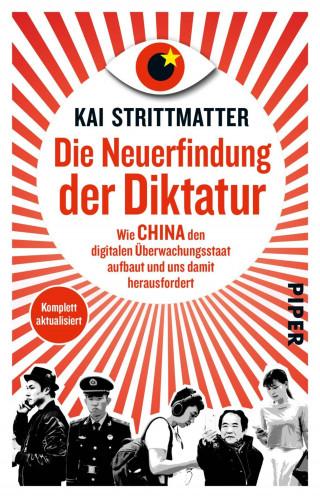 Kai Strittmatter: Die Neuerfindung der Diktatur