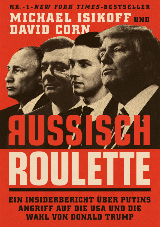 Michael Isikoff, David Corn: Russisch Roulette