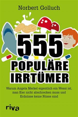 Norbert Golluch: 555 populäre Irrtümer