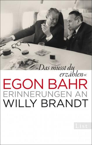 Egon Bahr: »Das musst du erzählen«