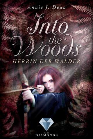 Annie J. Dean: Into the Woods 2: Herrin der Wälder
