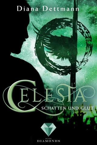 Diana Dettmann: Celesta: Schatten und Glut (Band 3)