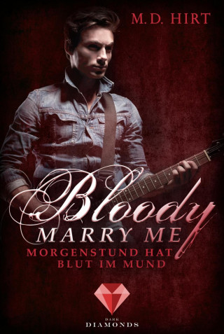 M. D. Hirt: Bloody Marry Me 4: Morgenstund hat Blut im Mund