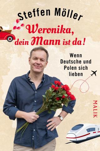 Steffen Möller: Weronika, dein Mann ist da!