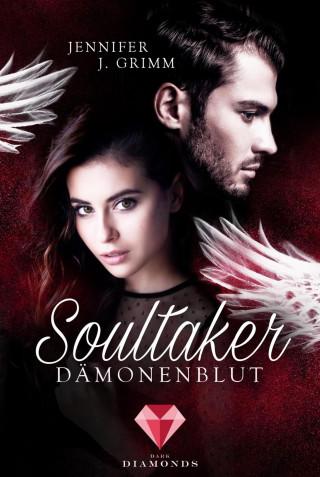 Jennifer J. Grimm: Soultaker. Dämonenblut