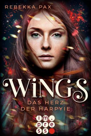 Rebekka Pax: Wings. Das Herz der Harpyie