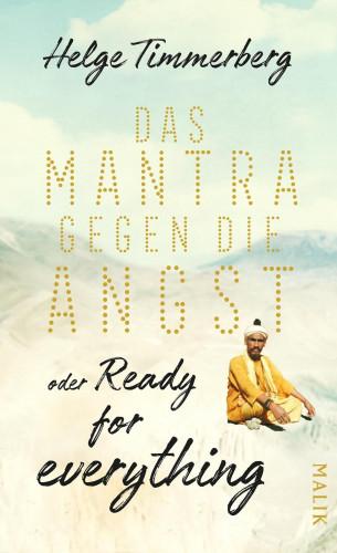 Helge Timmerberg: Das Mantra gegen die Angst oder Ready for everything