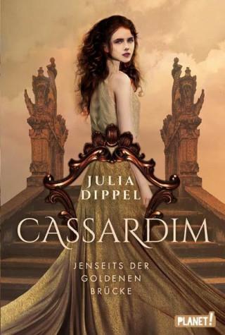 Julia Dippel: Cassardim 1: Jenseits der Goldenen Brücke
