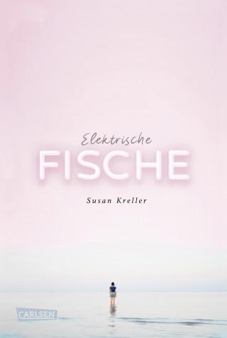 Susan Kreller: Elektrische Fische