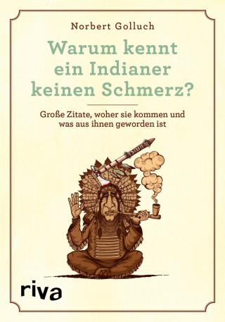 Norbert Golluch: Warum kennt ein Indianer keinen Schmerz?