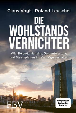 Roland Leuschel, Claus Vogt: Die Wohlstandsvernichter