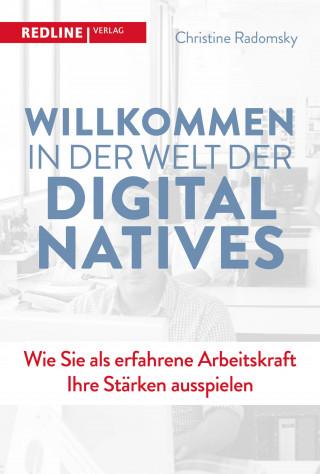 Christine Radomsky: Willkommen in der Welt der Digital Natives