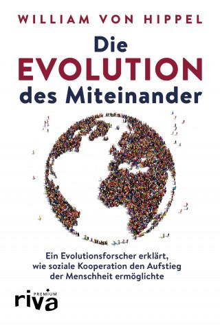 William von Hippel: Die Evolution des Miteinander