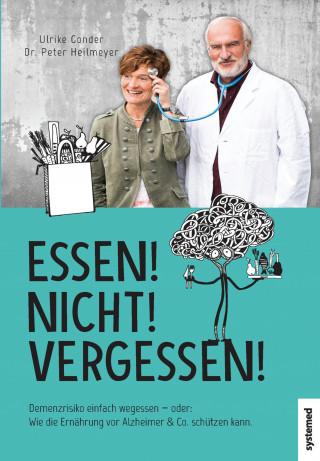 Ulrike Gonder, Peter Heilmeyer: Essen! Nicht! Vergessen!