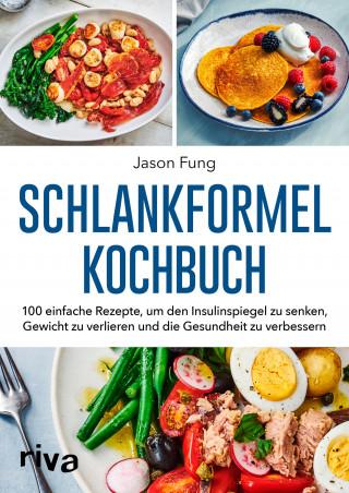 Jason Fung, Alison Maclean: Schlankformel-Kochbuch