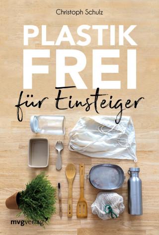 Christoph Schulz: Plastikfrei für Einsteiger