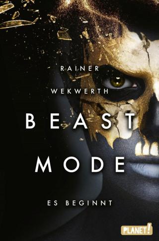 Rainer Wekwerth: Beastmode 1: Es beginnt