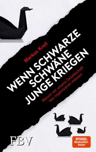 Markus Krall: Wenn schwarze Schwäne Junge kriegen