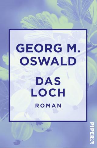Georg M. Oswald: Das Loch