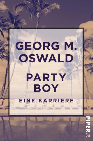 Georg M. Oswald: Party Boy