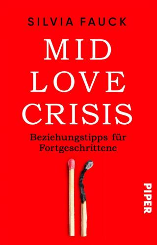 Silvia Fauck: Mid-Love-Crisis