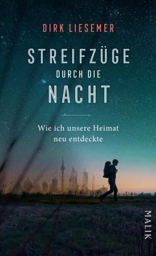 Dirk Liesemer: Streifzüge durch die Nacht
