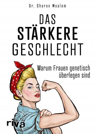 Sharon, Dr. Moalem: Das stärkere Geschlecht